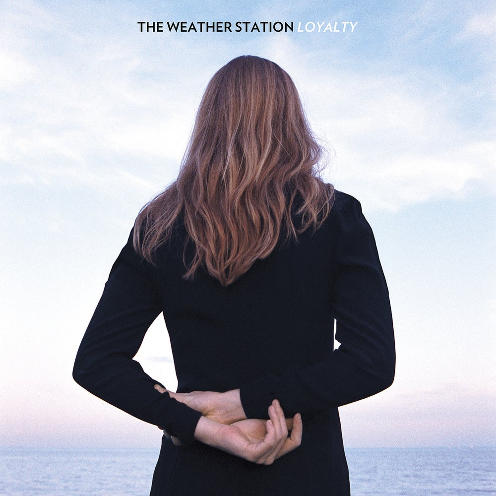 Image of The Weather Station 'Loyalty'
