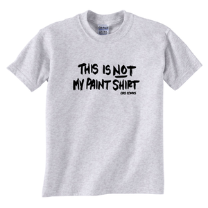 Image of This Is Not My Paint Shirt T-Shirt