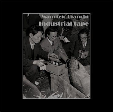 """Image of Maurizio Bianchi """"Industrial Tape"""""""