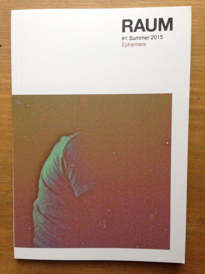 Image of RAUM / Vol 1 Issue 1 / Ephemera