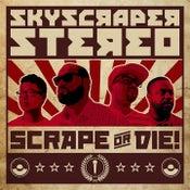 Image of PRE-ORDER: Skyscraper Stereo- Scrape or Die!