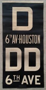 Image of 1960s IND New York Subway Sign w/Routes: D 6TH AVE HOUSTON 14x28 inches