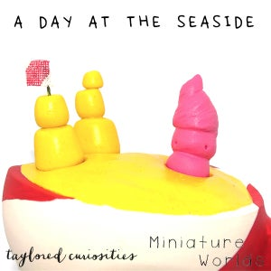 Image of Miniature Worlds: A Day at the Seaside