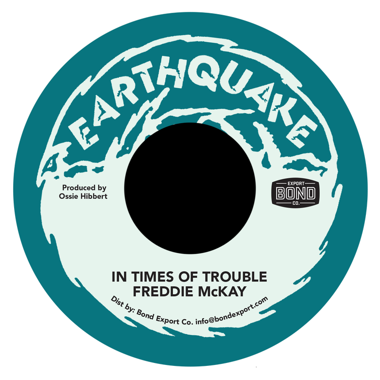 "Image of Freddie McKay - In Times of Trouble 7"" (Earthquake)"