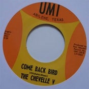 "Image of 7"" The Chevelle V : Come Back Bird / I'm Sorry Girl."