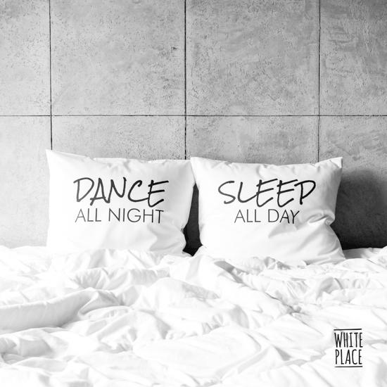 Image of dance all night / sleep all day