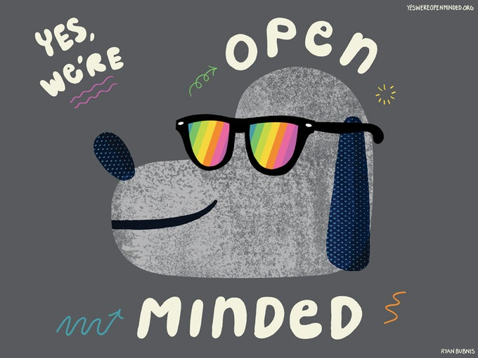 Image of Yes We're Open Minded™ Sign - Artist: Ryan Bubnis