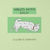 Image of Walks With LuLu by Elizabeth Querstret