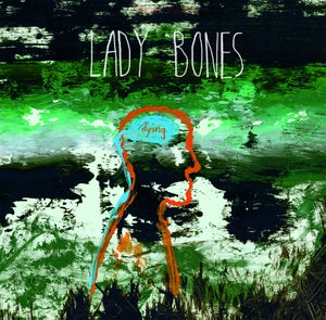 "Image of Lady Bones ""Dying"" LP"