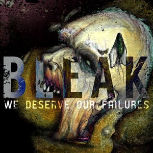 "Image of BLEAK, ""We Deserve Our Failures"" LP"