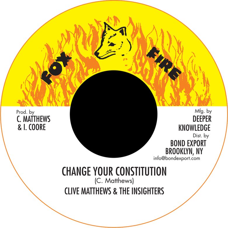 "Image of Clive Matthews & The Insighters - Change Your Constitution 7"" (Fox Fire)"