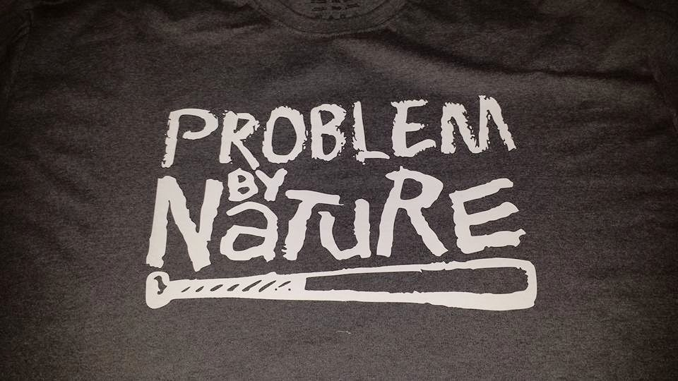 Image of Problem By Nature T-Shirt *Limited Edition