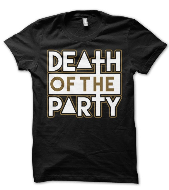 Image of DOTP 'Death of the Party' T-Shirt