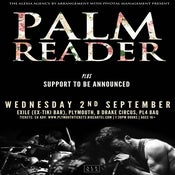 Image of PALM READER + SUPPORT @ Exile, Plymouth | 02.09.15