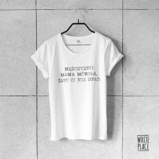 Image of koszulka / mężczyzno! mama mówiła, żeby ci nie ufać!