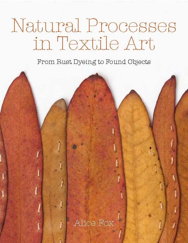 alice fox  u2014 natural processes in textile art   signed copy