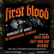 Image of FIRST BLOOD + SUPPORT @ Underground, Plymouth | 19.08.15