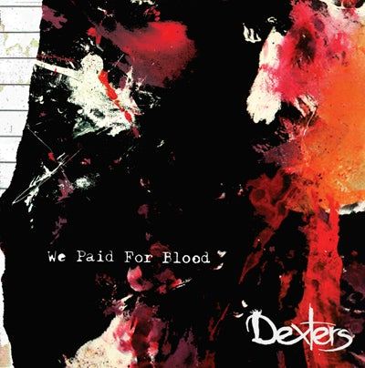 Image of Dexters - We Paid For Blood - CD/LP