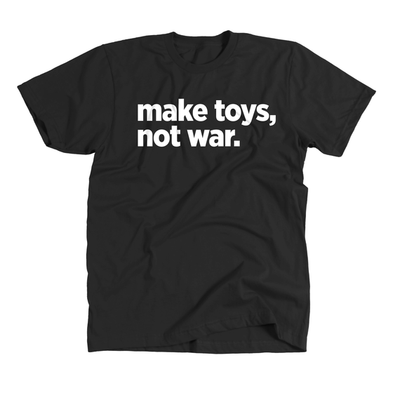 Image of Make Toys, Not War Classic