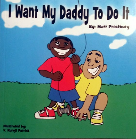 Image of I Want My Daddy To Do It: The Book