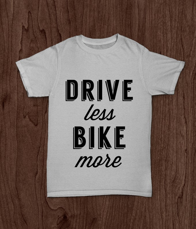 Image of Drive Less Bike More