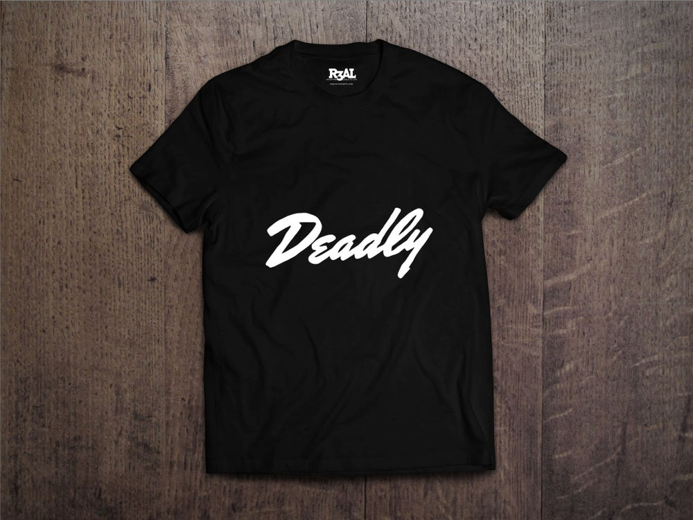 Image of Deadly T-Shirt - (Black/White Font)