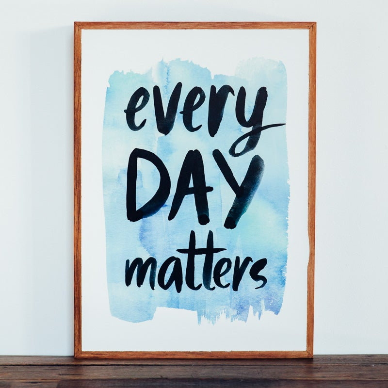 Image of Every Day Matters Stone Print