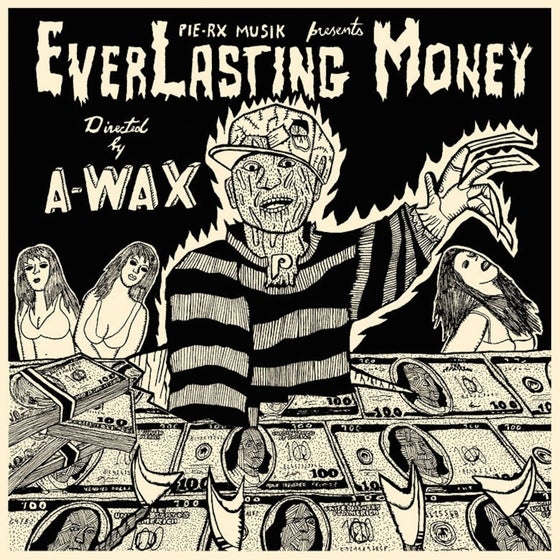 Image of A-Wax - EverLasting Money
