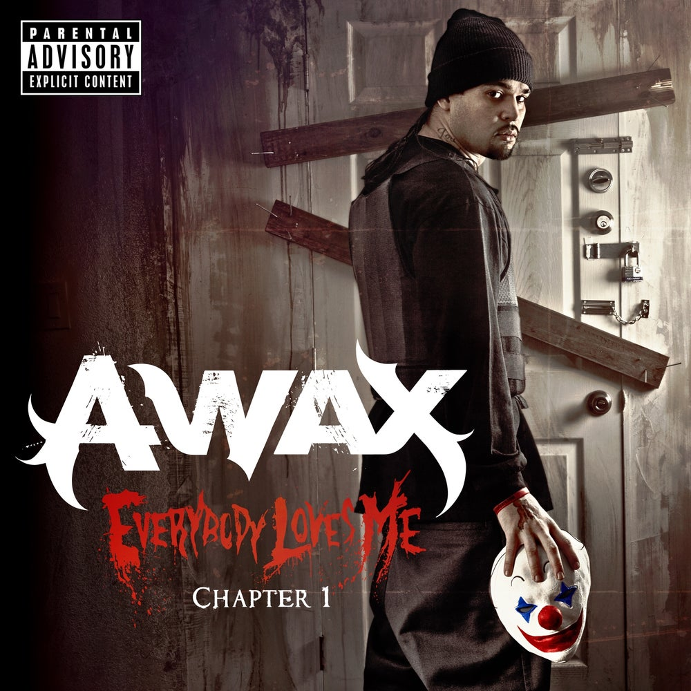 Image of A-Wax - Everybody Loves Me Chapter 1