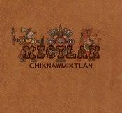 "Image of MICTLAN ""Chiknawmiktlan"" Digipack"