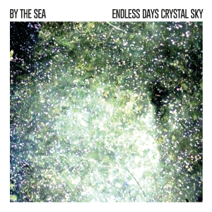 Image of BY THE SEA - ENDLESS DAYS, CRYSTAL SKY CD