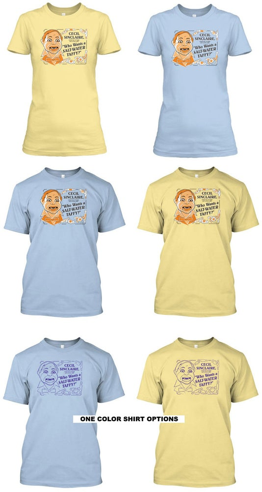 "Image of Cecil Sinclaire ""Who Wants A Saltwater Taffy?"" T-Shirts"