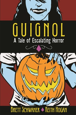 Image of GUIGNOL – A TALE OF ESCALATING HORROR