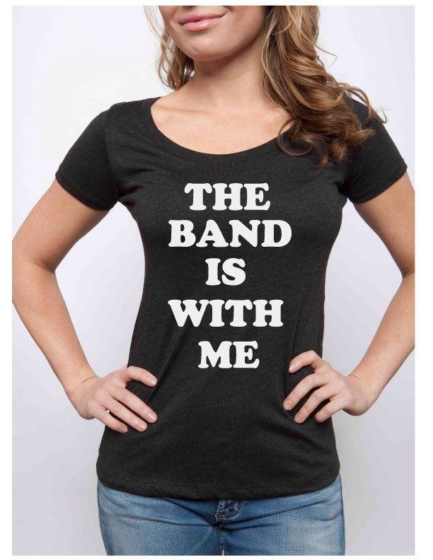 Image of THE BAND IS WITH ME scoopneck