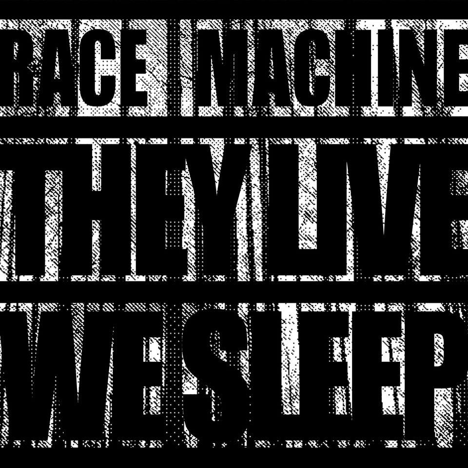 """Image of Race Machine """"They Live, We Sleep"""" 7"""""""