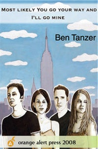 Image of Most Likely You Go Your Way and I'll Go Mine by Ben Tanzer