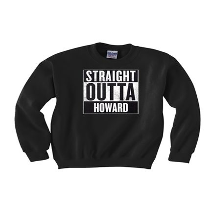 Image of Straight Outta (HOWARD) Crewneck