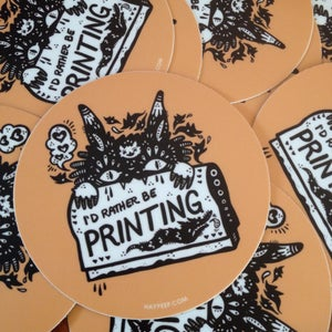 "Image of ""I'd rather be printing"" 2.5"" round stickers"