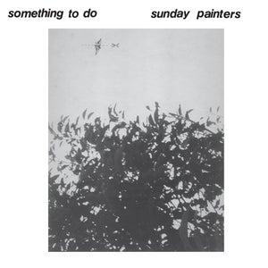 Image of Sunday Painters - Something To Do LP