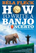 Image of BÉLA FLECK: HOW TO WRITE A BANJO CONCERTO | DVD for Colleges and Universities
