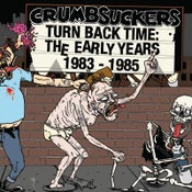 "Image of CRUMBSUCKERS ""Turn Back Time: The Early Years 1983-1985"" Double LP Vinyl"