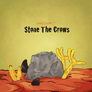Image of Shadowpact- Stone The Crows (CD)