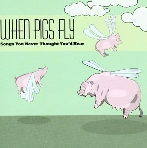 "Image of ""When Pigs Fly"" compilation"