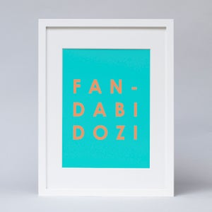 Image of Fan Dabi Dozi text Print