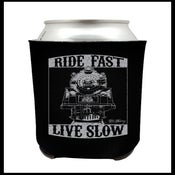 """Image of NEW """"Ride Fast, Live Slow"""" Coozie"""