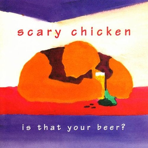 """Image of Scary Chicken - """"Is That Your Beer?"""" CD"""