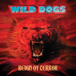 Image of WILD DOGS - Reign Of Terror (Deluxe Edition)