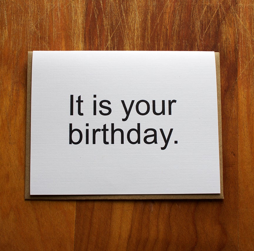 Image of it is your birthday.