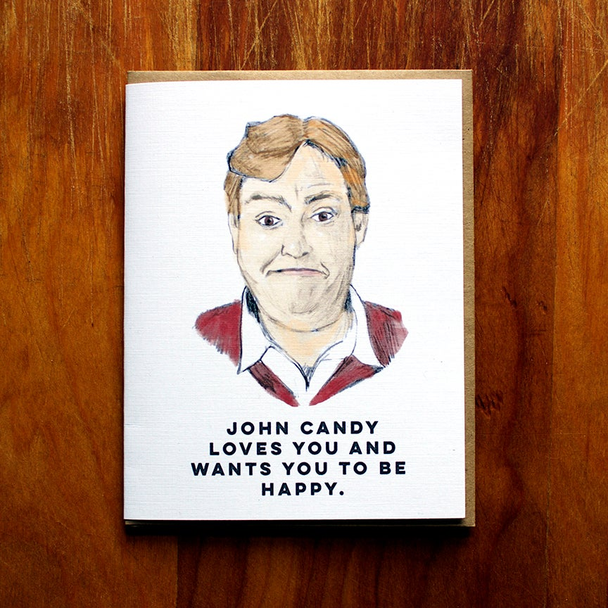 Image of John Candy loves you and wants you to be happy.