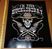 Image of I'm Your Huckleberry Posters 16x20